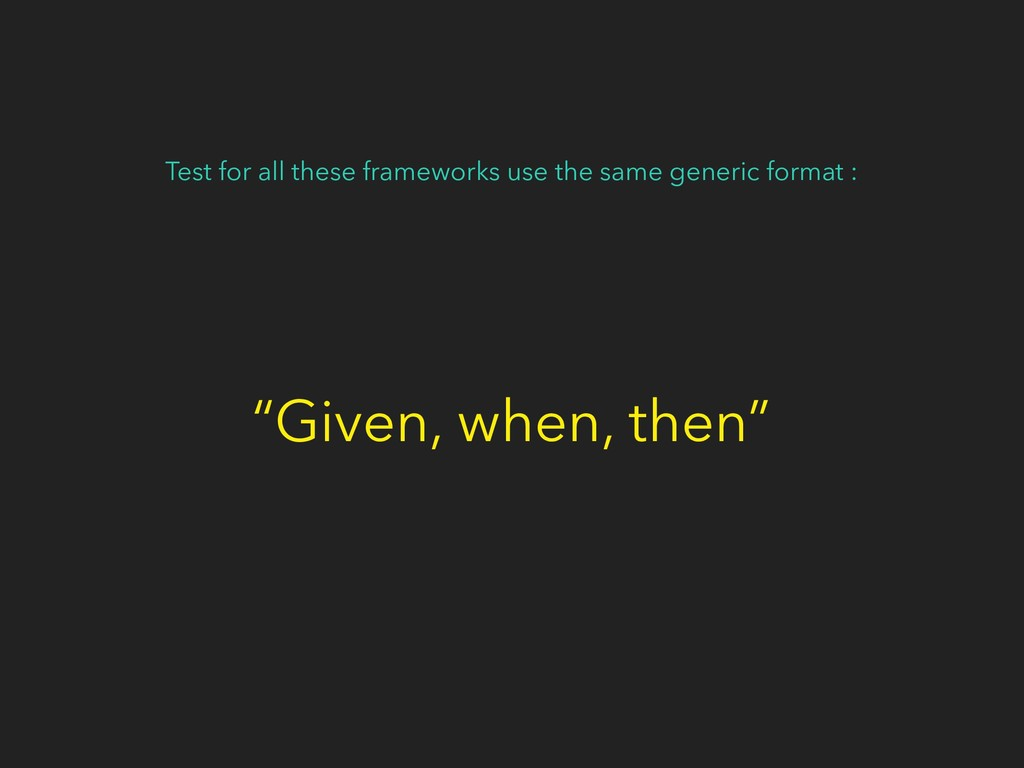 Test for all these frameworks use the same gene...