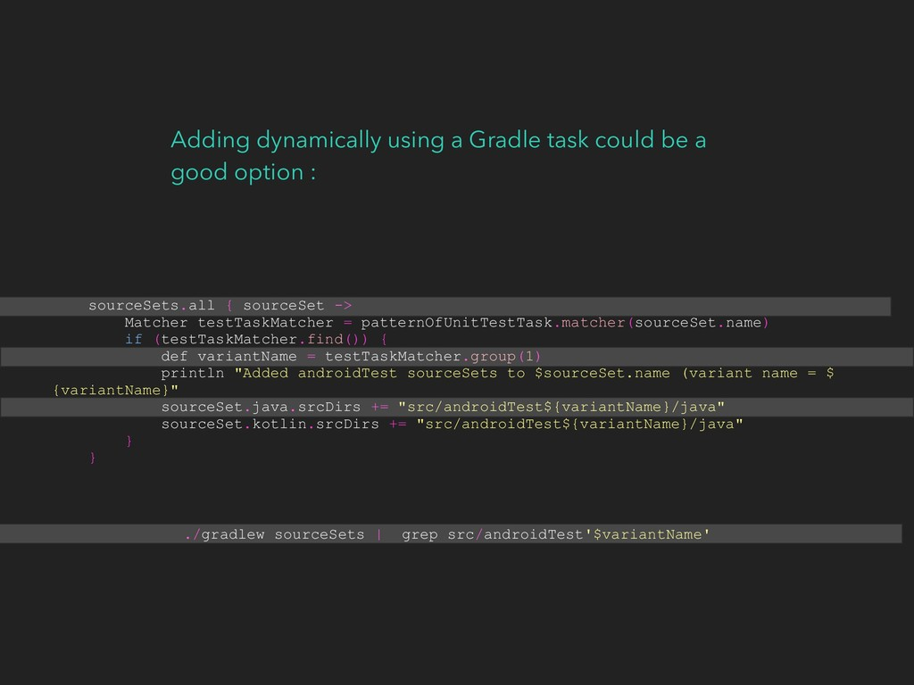 sourceSets.all { sourceSet -> Matcher testTaskM...