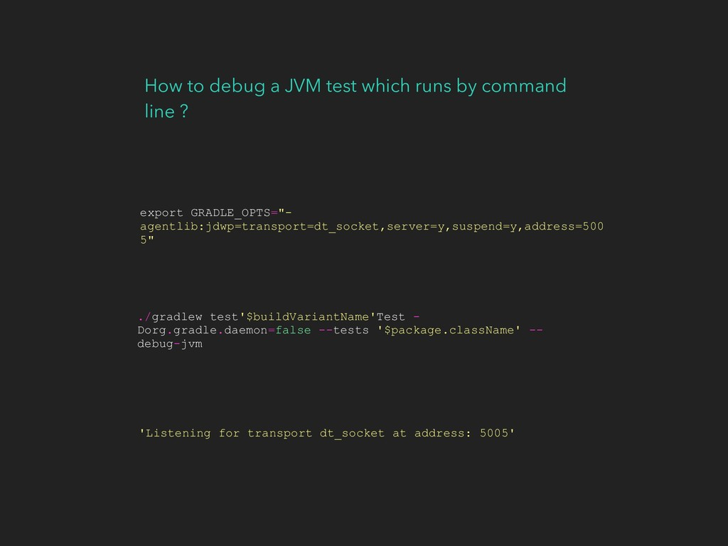 How to debug a JVM test which runs by command l...