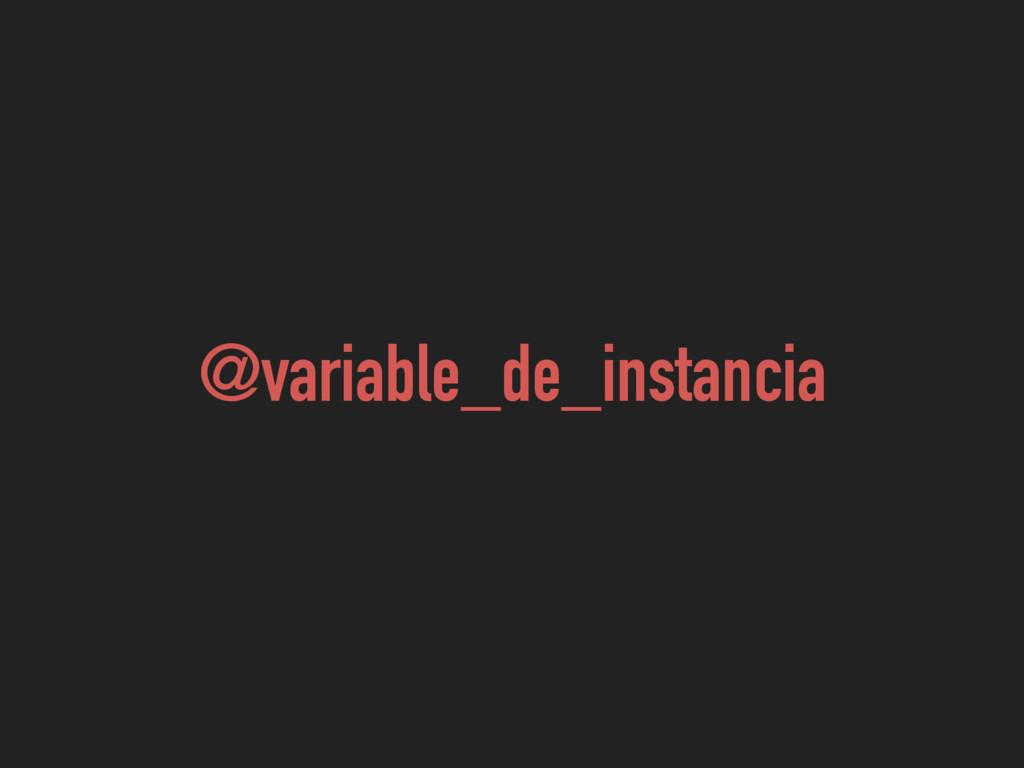 @variable_de_instancia