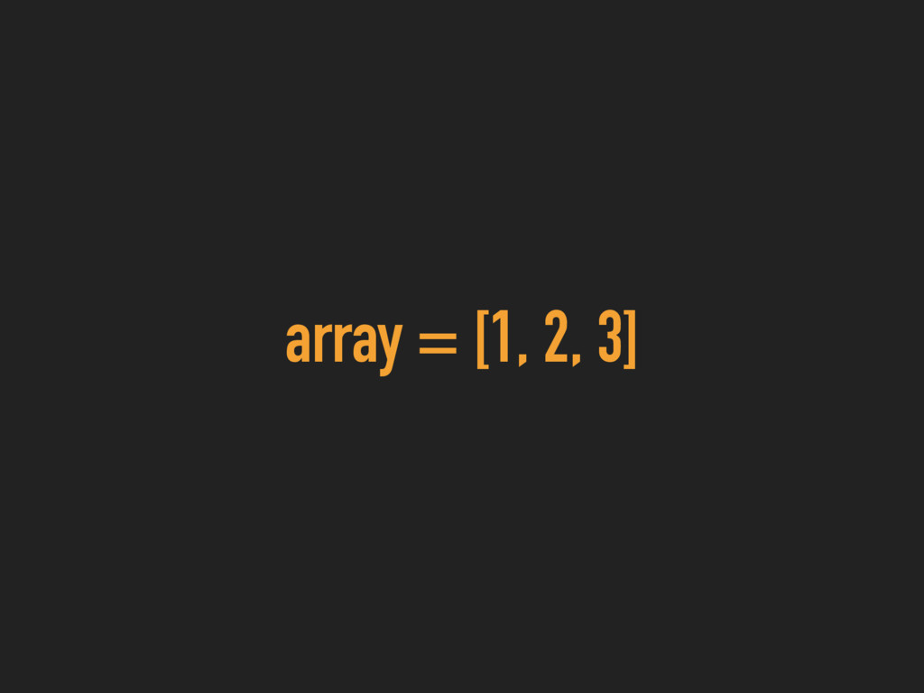 array = [1, 2, 3]