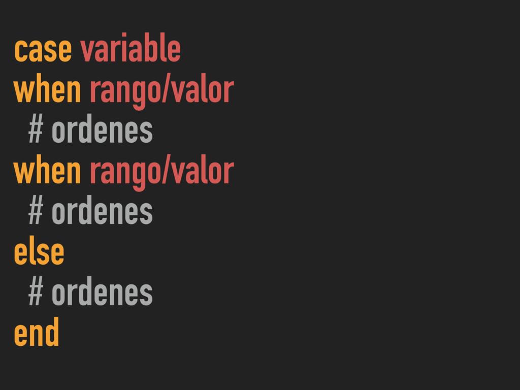 case variable when rango/valor # ordenes when r...