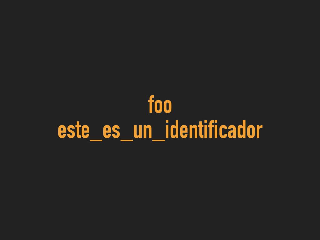 foo este_es_un_identificador