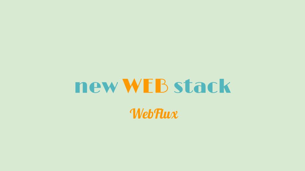 new WEB stack WebFlux