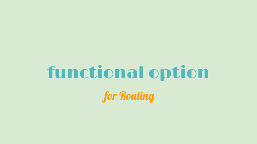 functional option for Routing
