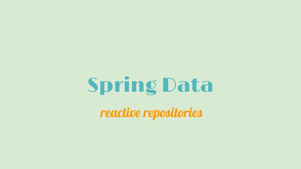 Spring Data reactive repositories