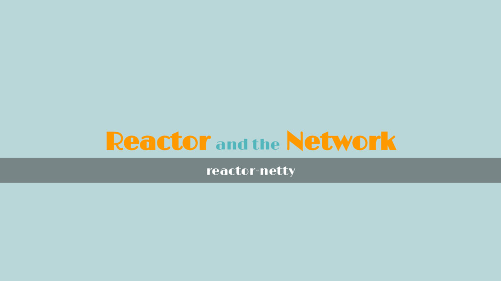 Reactor and the Network reactor-netty