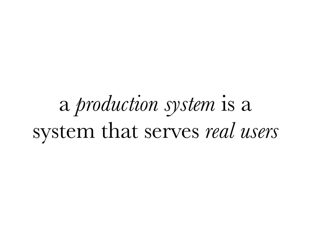 a production system is a system that serves rea...