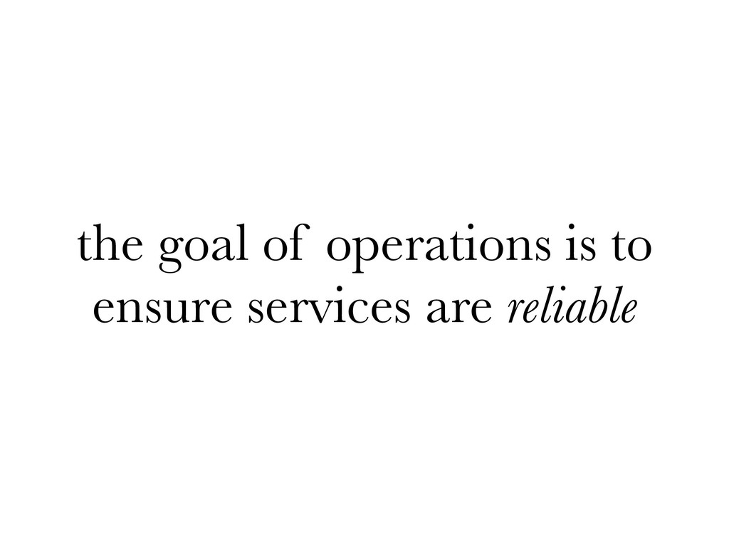 the goal of operations is to ensure services ar...
