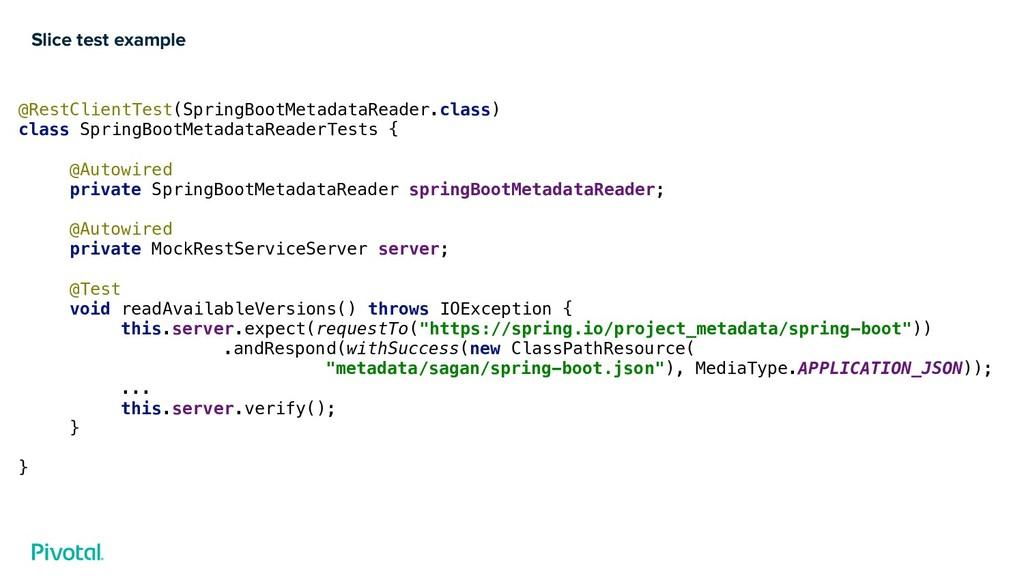 Slice test example @RestClientTest(SpringBootMe...