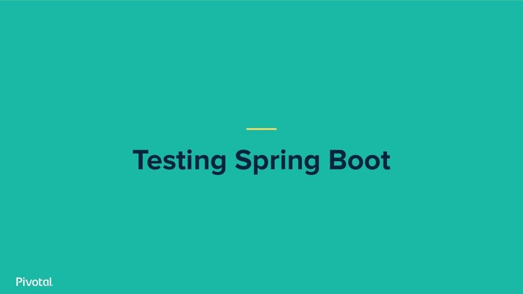 Testing Spring Boot