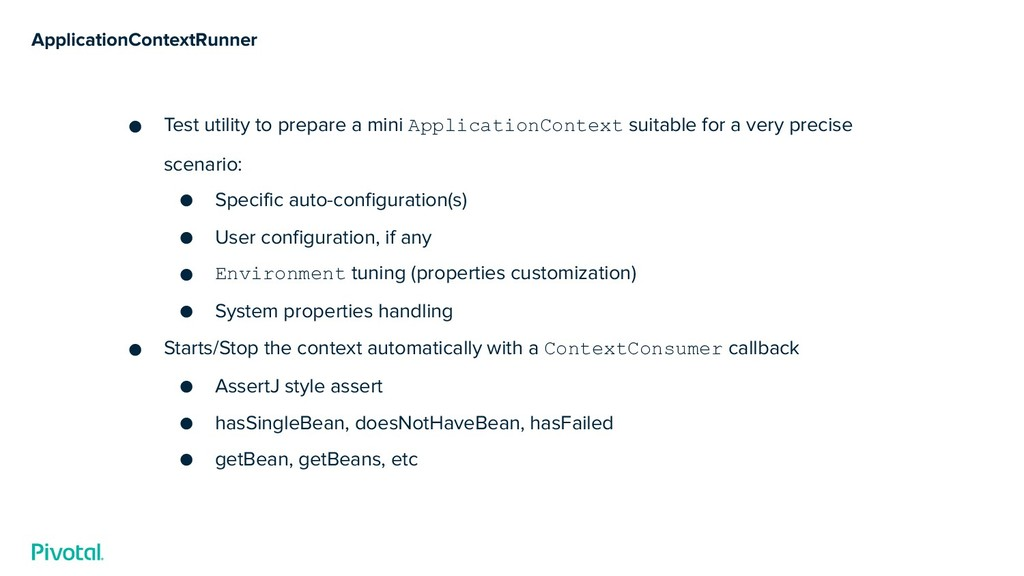 ApplicationContextRunner ● Test utility to prep...