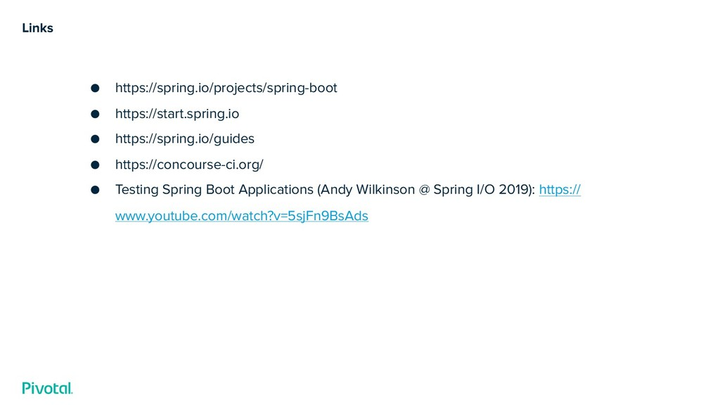 Links ● https://spring.io/projects/spring-boot ...