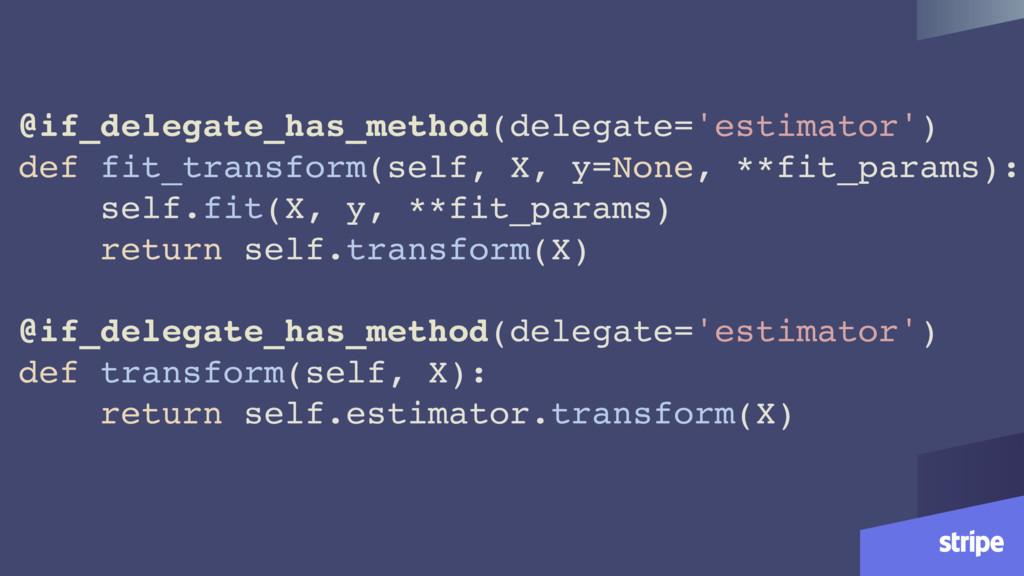 @if_delegate_has_method(delegate='estimator') d...