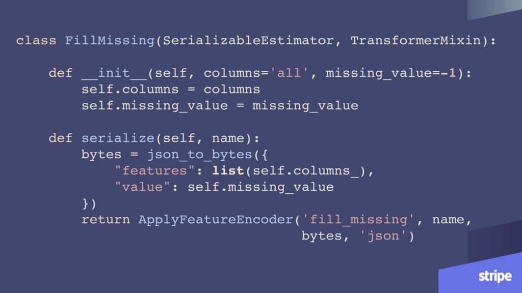 class FillMissing(SerializableEstimator, Transf...