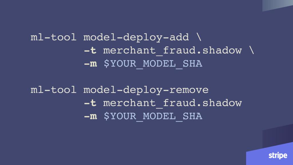 ml-tool model-deploy-add \ -t merchant_fraud.sh...