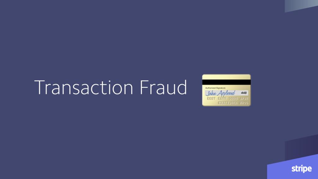 Transaction Fraud