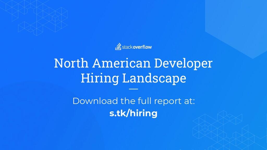 North American Developer Hiring Landscape Downl...