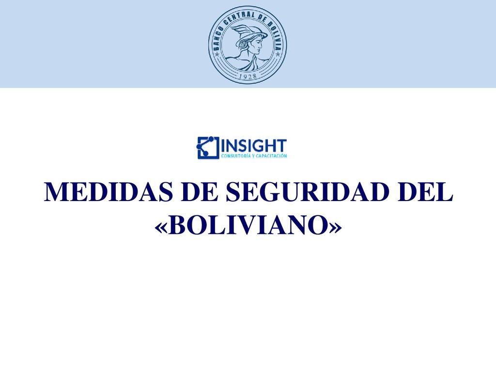 MEDIDAS DE SEGURIDAD DEL «BOLIVIANO»