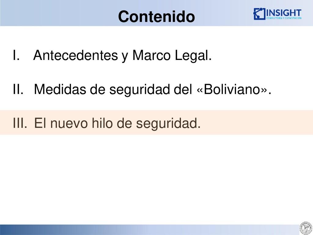 Contenido I. Antecedentes y Marco Legal. II. Me...