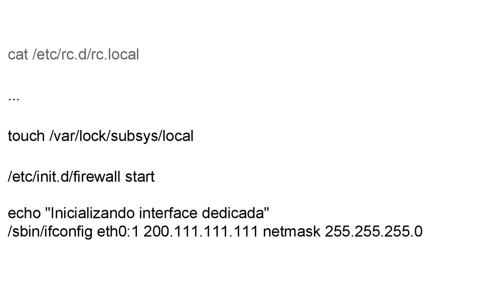 cat /etc/rc.d/rc.local ... touch /var/lock/subs...