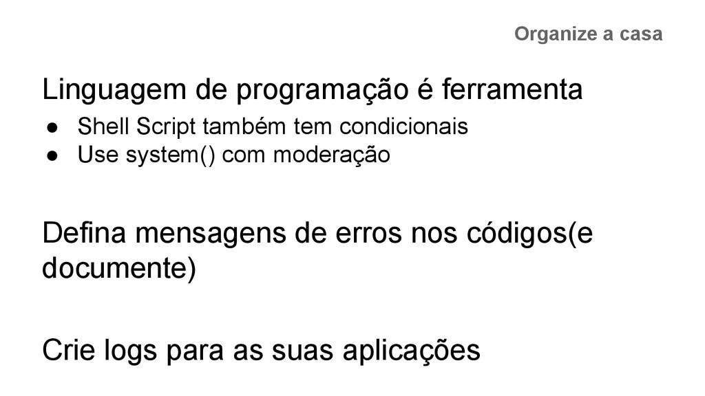 Organize a casa Linguagem de programação é ferr...
