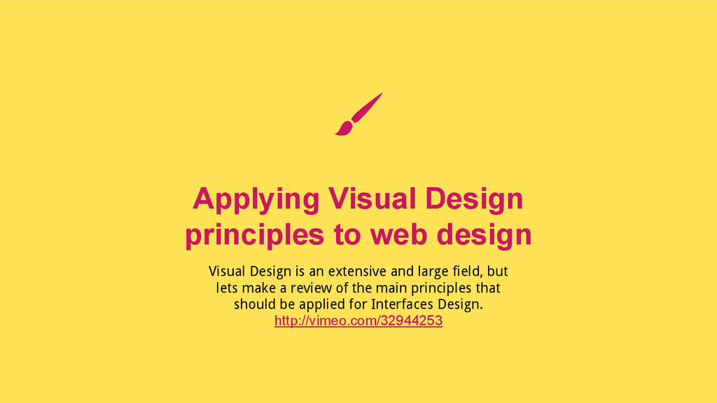 Visual Design is an extensive and large field, ...