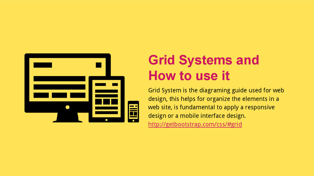 Grid System is the diagraming guide used for we...
