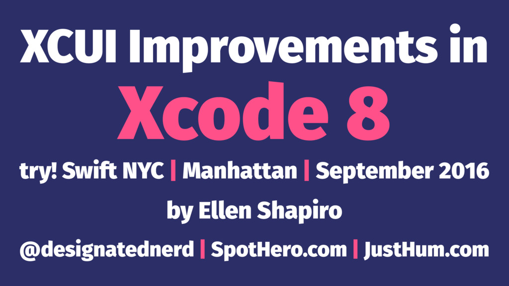 XCUI Improvements in Xcode 8 try! Swift NYC | M...