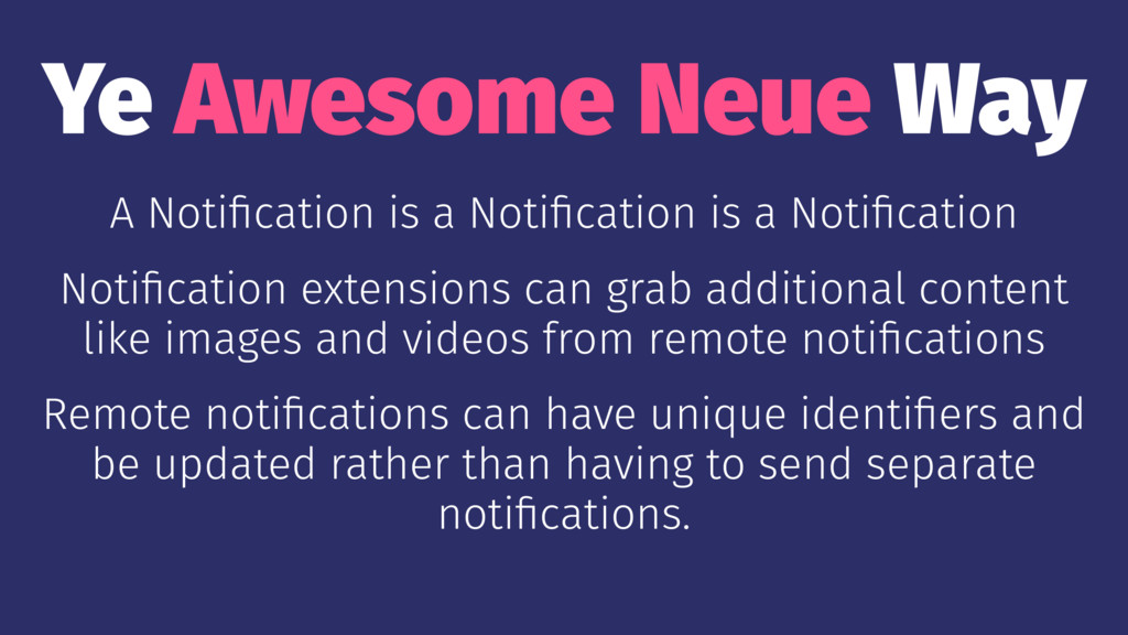 Ye Awesome Neue Way A Notification is a Notificat...