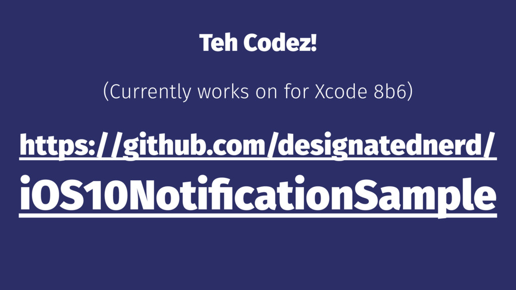 Teh Codez! (Currently works on for Xcode 8b6) h...