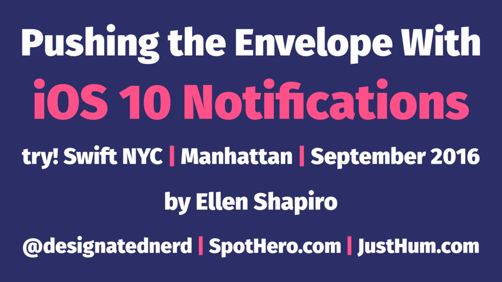 Pushing the Envelope With iOS 10 Notifications t...