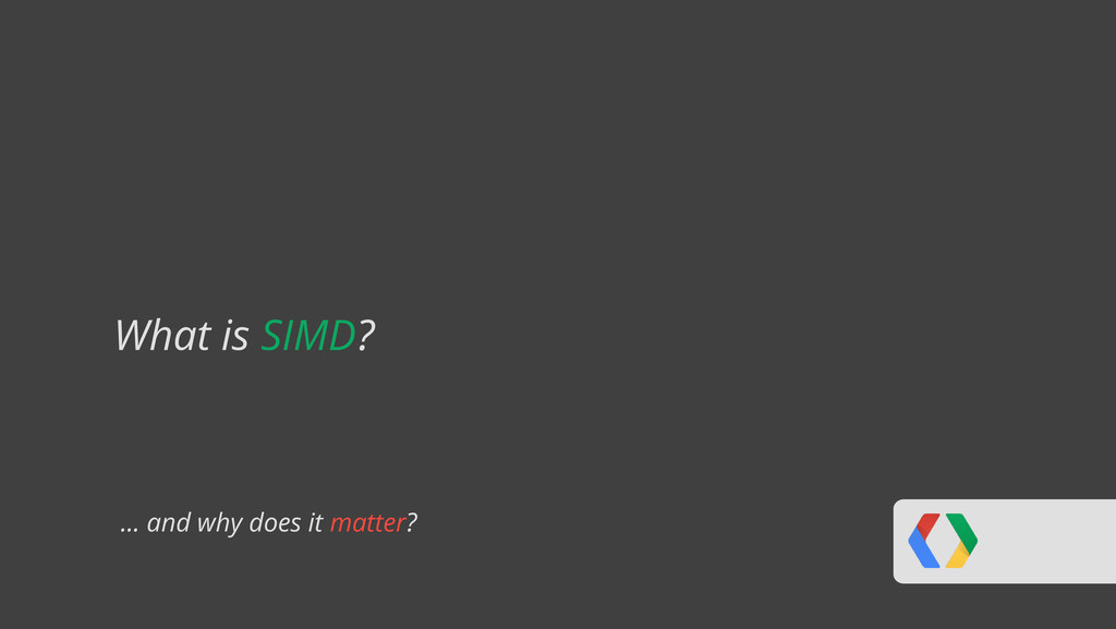 ... and why does it matter? What is SIMD?