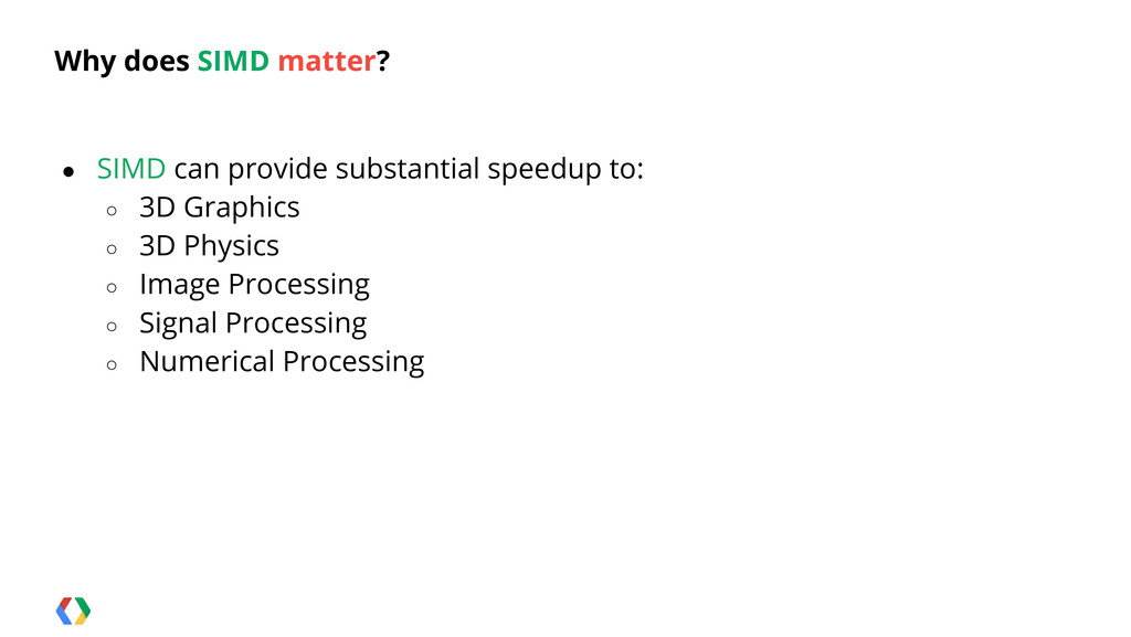 Why does SIMD matter? ● SIMD can provide substa...