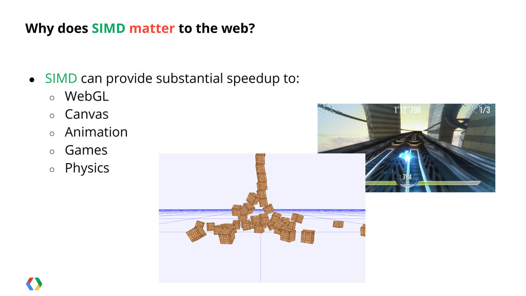 Why does SIMD matter to the web? ● SIMD can pro...