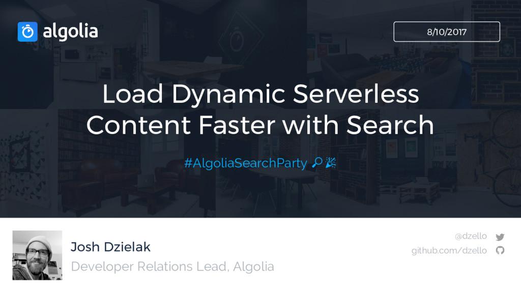 Josh Dzielak Load Dynamic Serverless Content Fa...