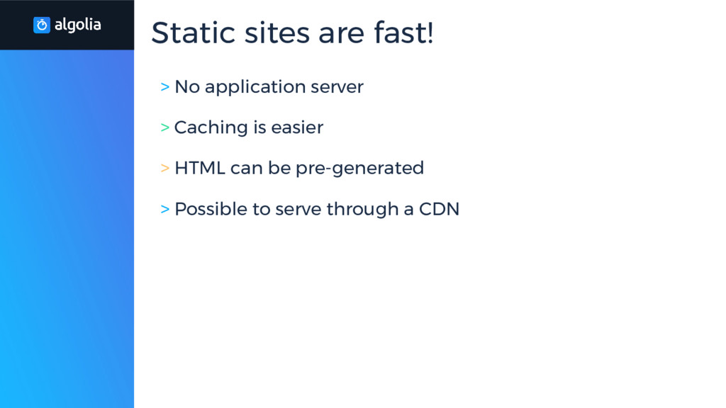 > No application server > Caching is easier > H...