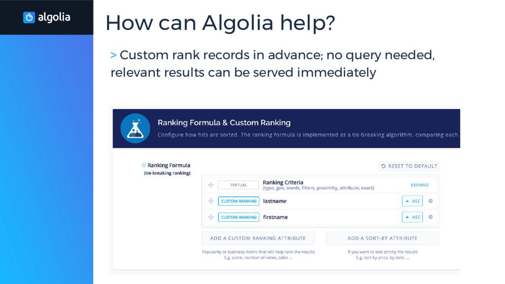 > Custom rank records in advance; no query need...