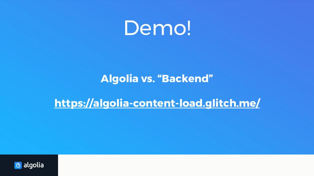 """Demo! Algolia vs. """"Backend"""" https://algolia-con..."""