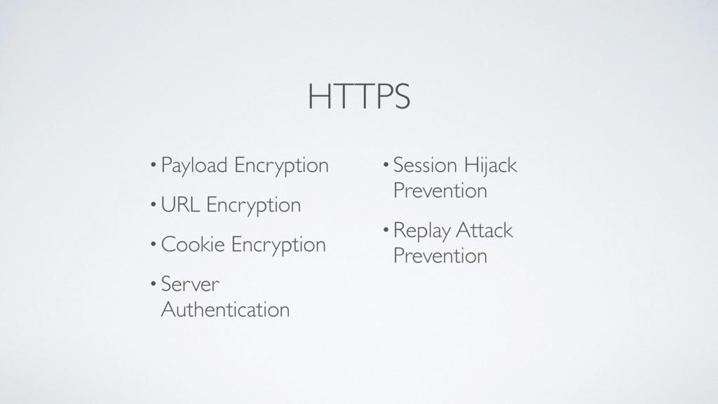 • Payload Encryption • URL Encryption • Cookie ...