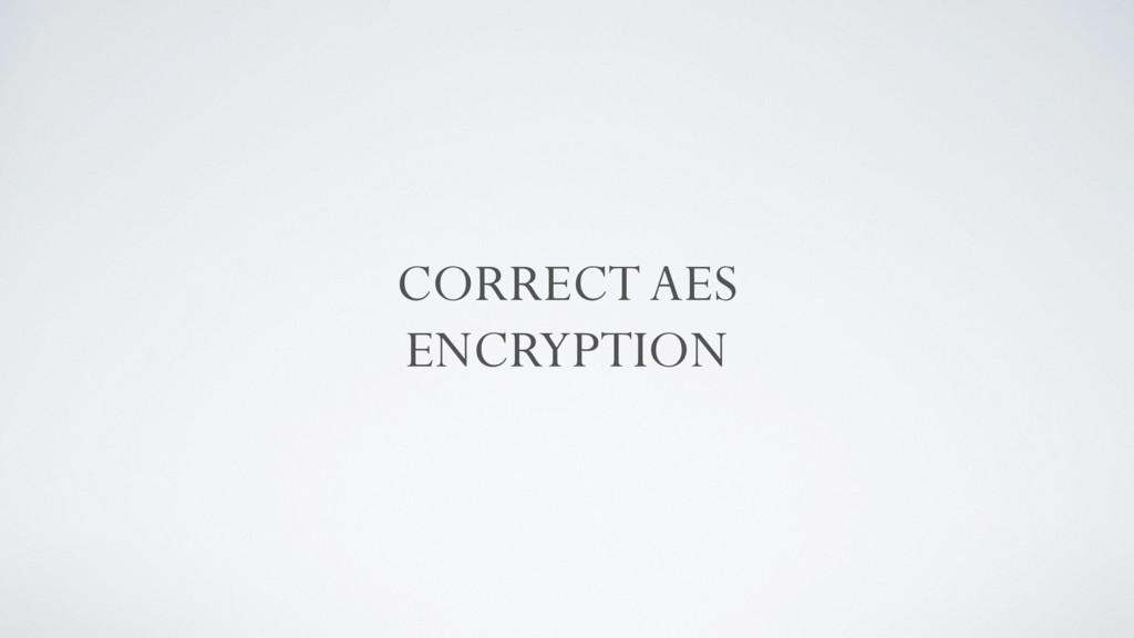 CORRECT AES ENCRYPTION