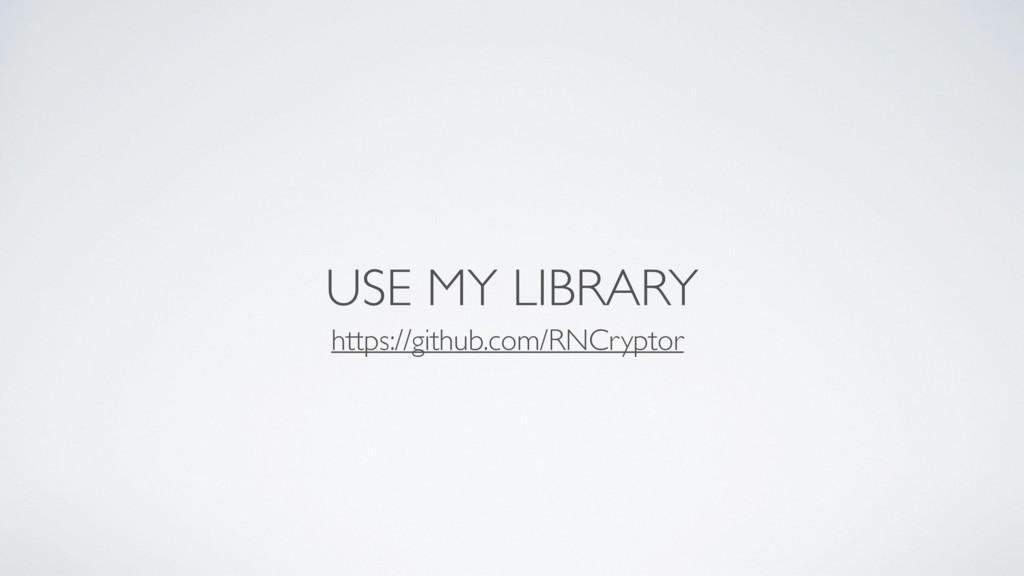 USE MY LIBRARY https://github.com/RNCryptor