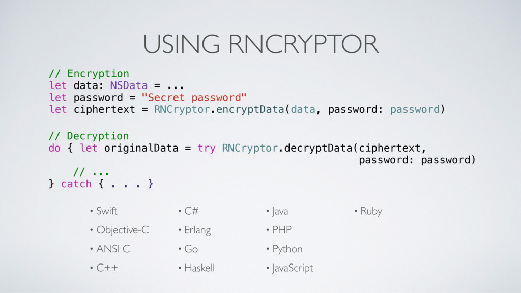 USING RNCRYPTOR • Swift • Objective-C • ANSI C ...