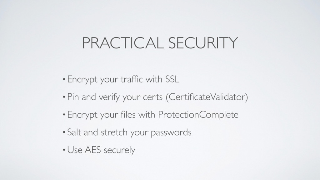 PRACTICAL SECURITY •Encrypt your traffic with SS...