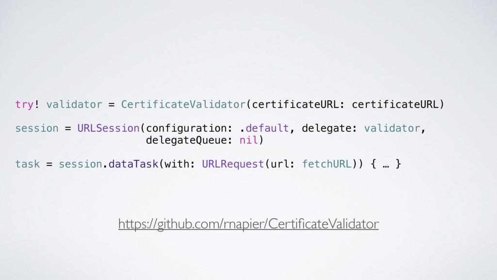 try! validator = CertificateValidator(certifica...