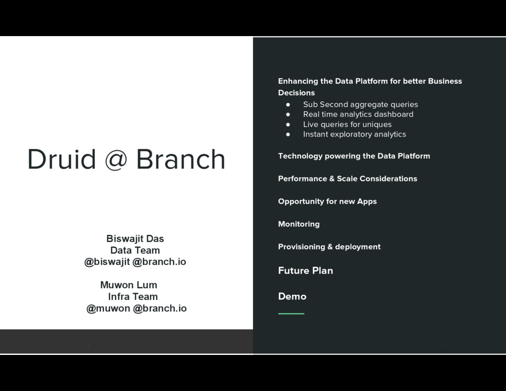 Druid @ Branch Enhancing the Data Platform for ...