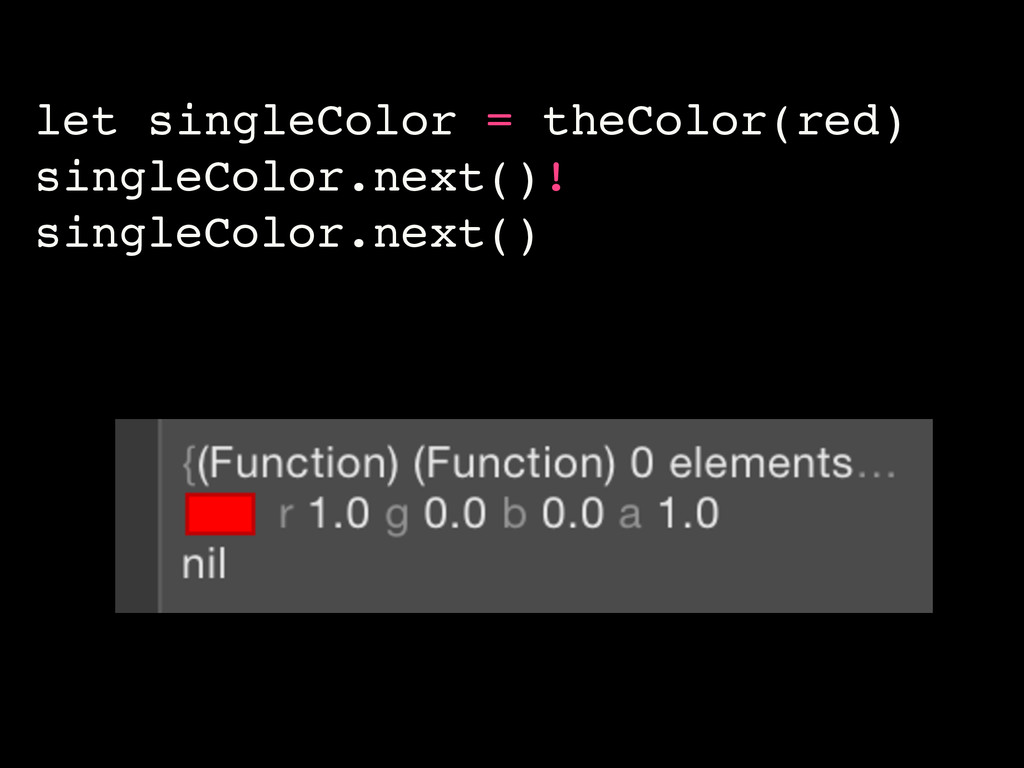 let singleColor = theColor(red) singleColor.nex...