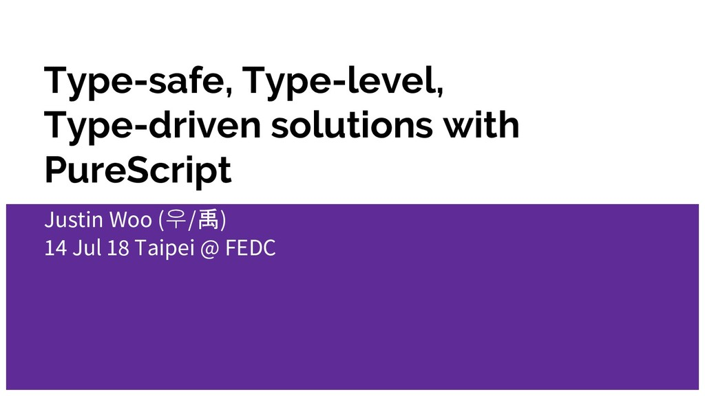 Type-safe, Type-level, Type-driven solutions wi...