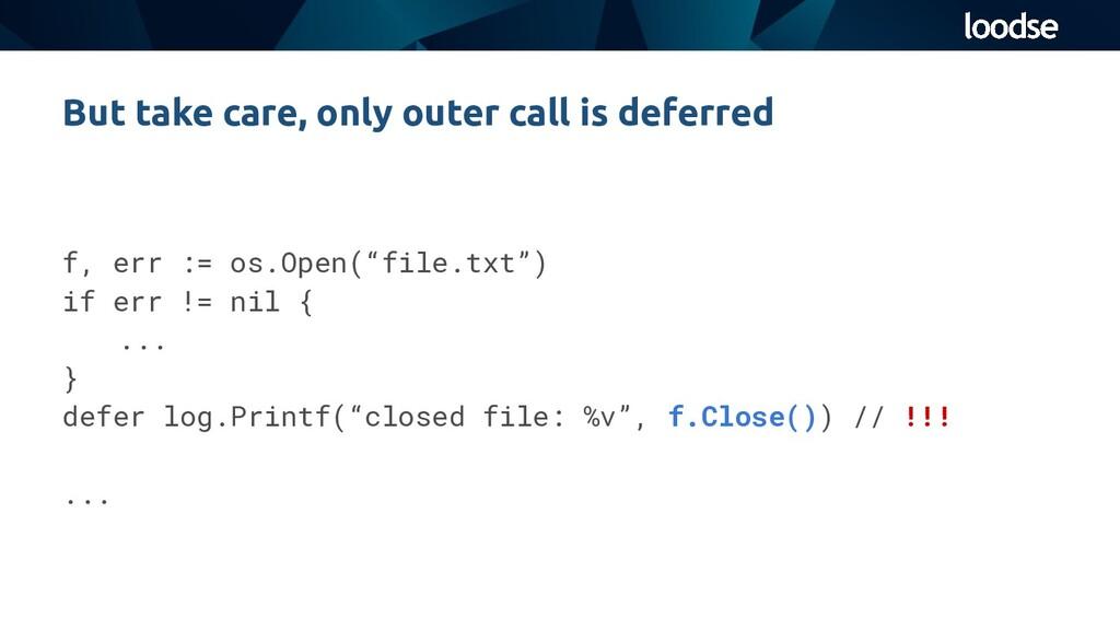"f, err := os.Open(""file.txt"") if err != nil { ...."