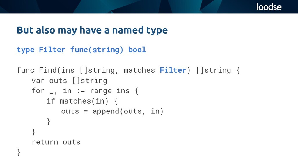 type Filter func(string) bool func Find(ins []s...